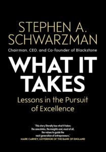 Stephen A. Schwarzman, What it Takes