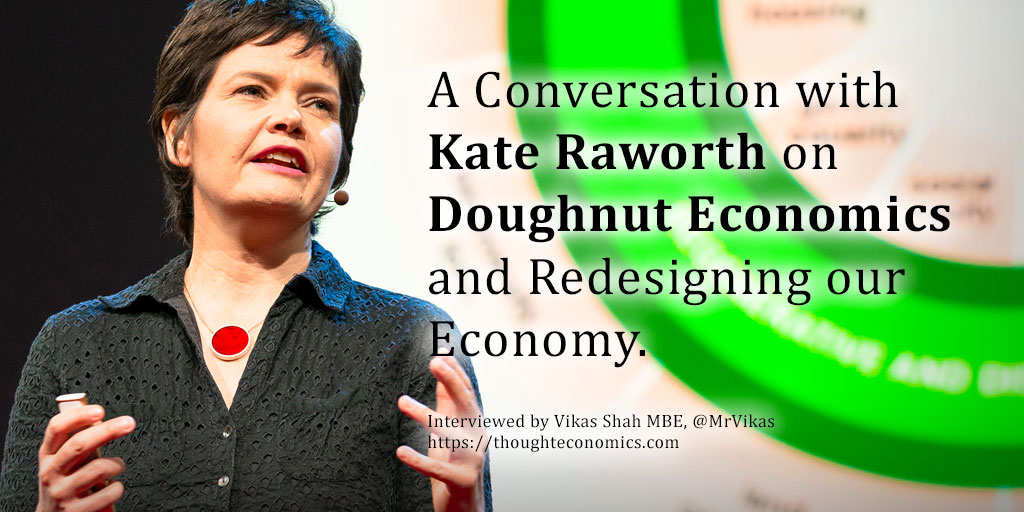 A Conversation with Kate Raworth on Doughnut Economics and Redesigning our Economy.