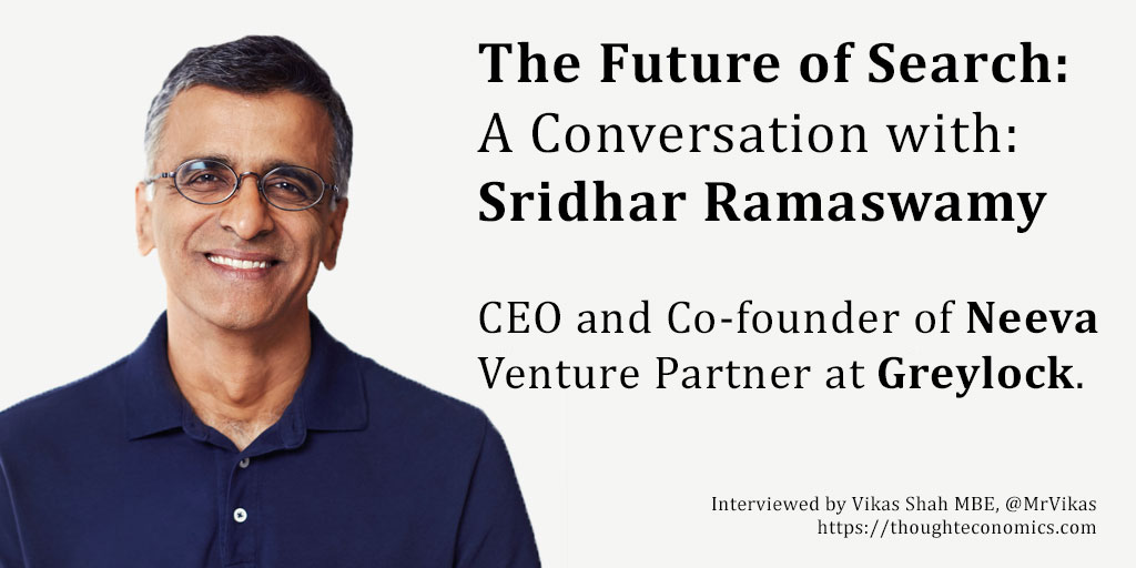 The Future of Search: A Conversation with Sridhar Ramaswamy, CEO and Co-founder of Neeva and a Venture Partner at Greylock.
