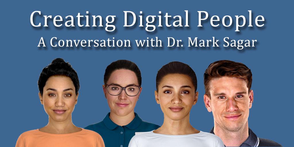 A Conversation with Dr. Mark Sagar on Creating Digital People.