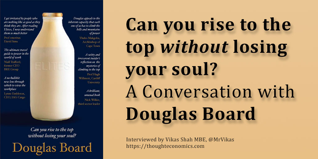 Can you rise to the top without losing your soul? A Conversation with Douglas Board.