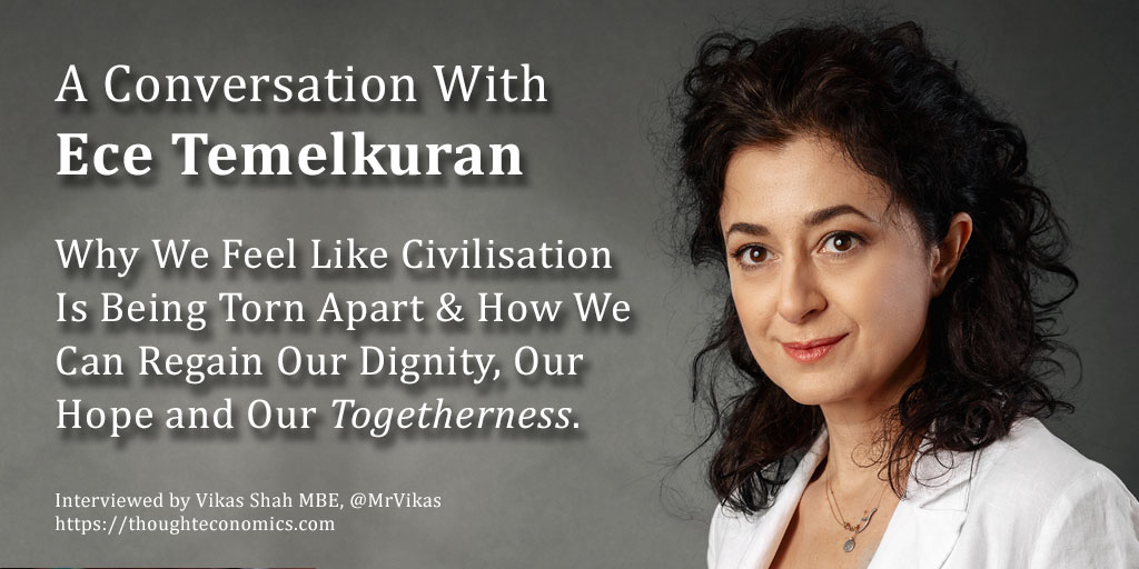 A Conversation with Ece Temelkuran on the Choices We Need to Make, Together, For a Better World.