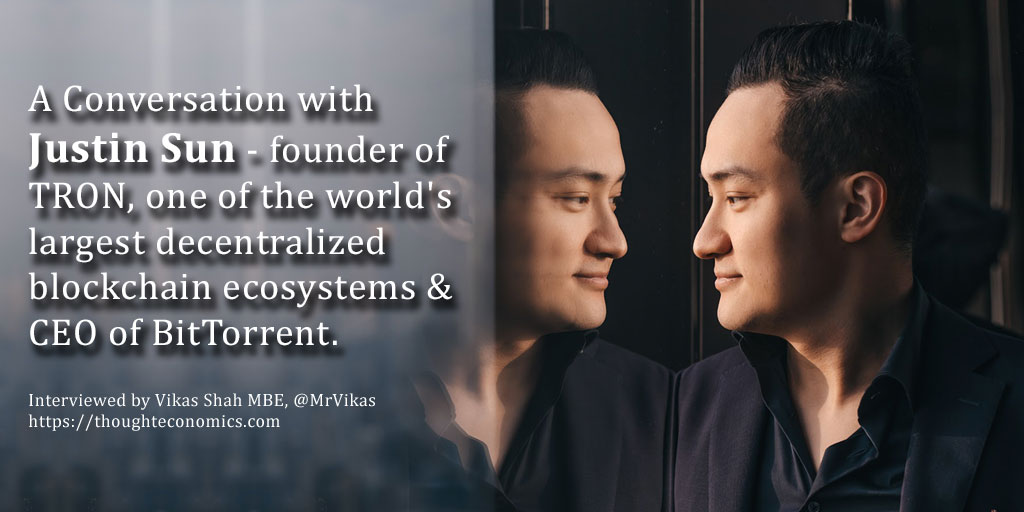 A Conversation with Justin Sun, Founder of TRON & CEO of BitTorrent.