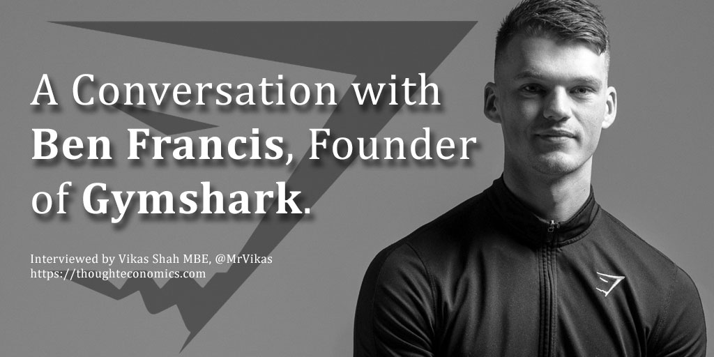 A Conversation with Ben Francis, Founder of Gymshark.
