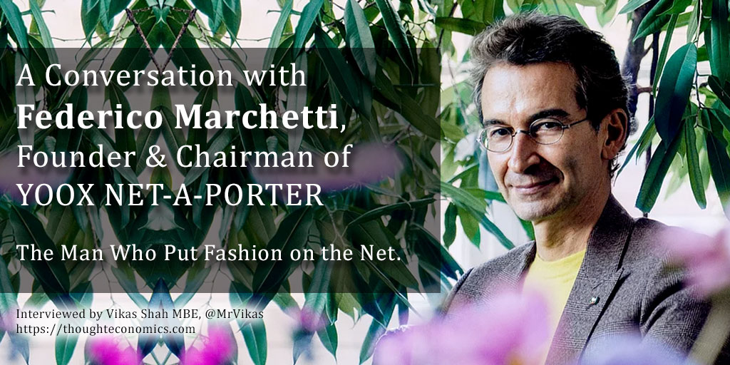 A Conversation with Federico Marchetti, Founder & Chairman of YOOX NET-A-PORTER