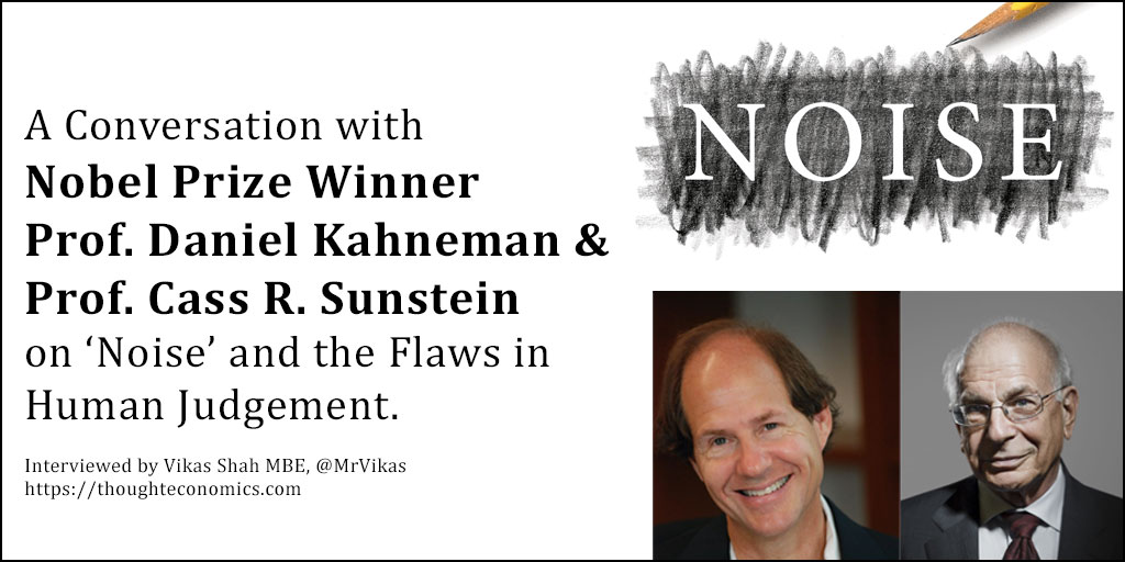Noise and the Flaws in Human Judgement - A Conversation with Daniel Kahneman & Cass R Suntein.