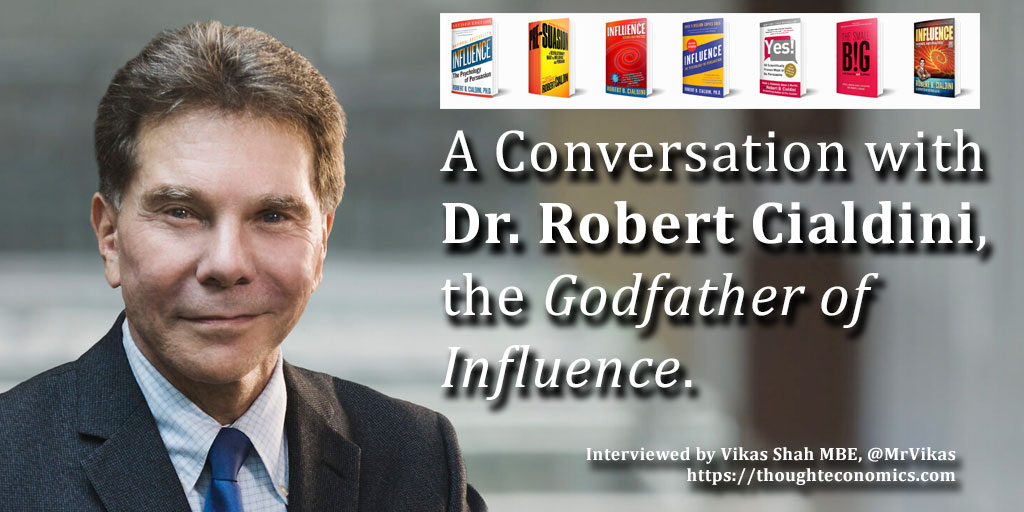 A Conversation with Dr. Robert Cialdini, the Godfather of Influence.