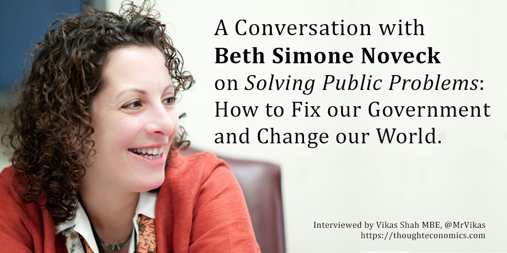 A Conversation with Beth Simone Noveck on Solving Public Problems: How to Fix our Government and Change our World.