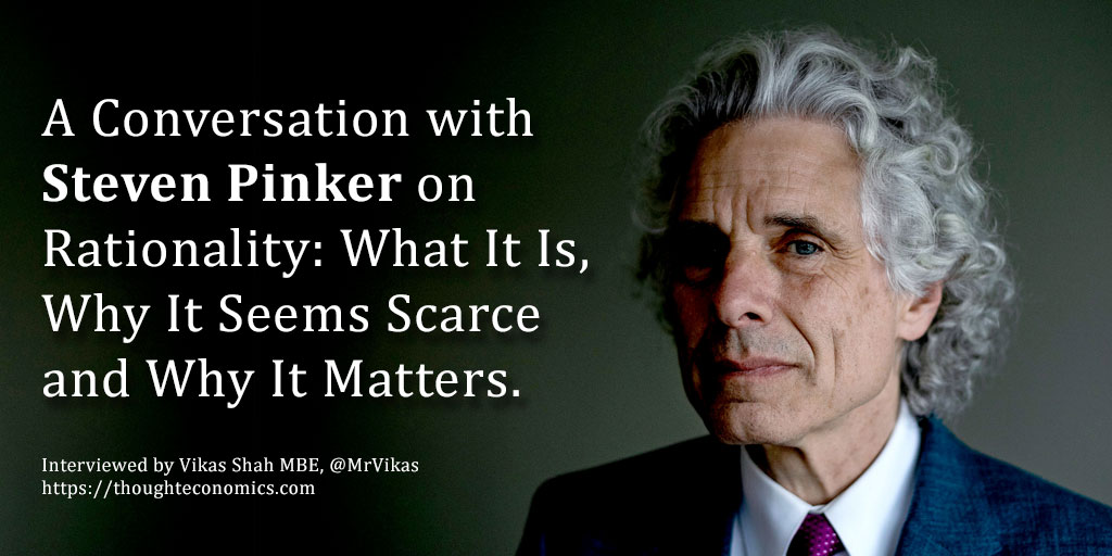 A Conversation with Steven Pinker on Rationality: What It Is, Why It Seems Scarce and Why It Matters.